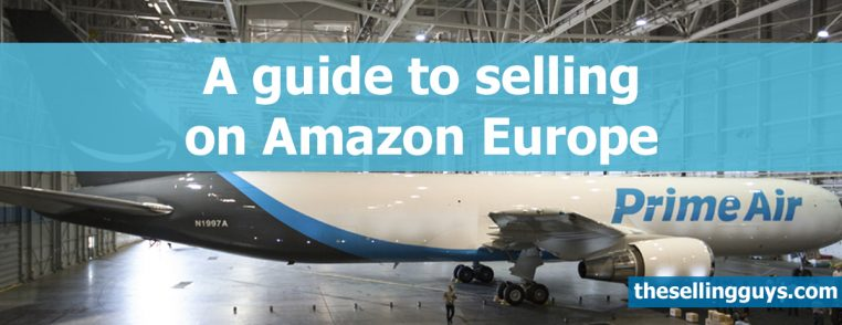 A guide to selling on Amazon Europe The Selling Guys