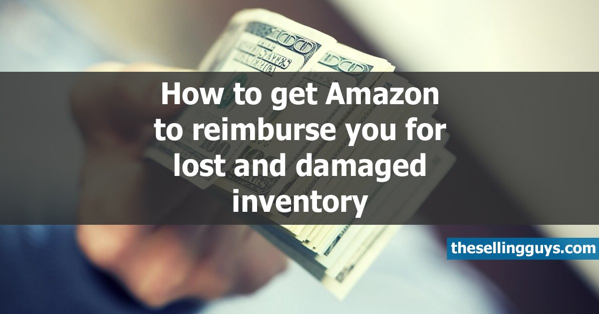 How to get Amazon to reimburse for inventory by The Selling Guys