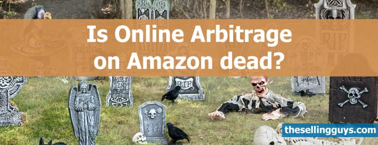 Is Online and retail arbitrage on Amazon dead by The Selling Guys copy