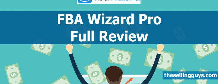 FBA Wizard Pro Full Review The Selling Guys