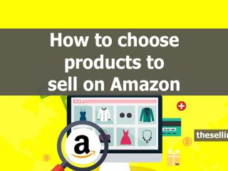 How to choose products to sell on Amazon