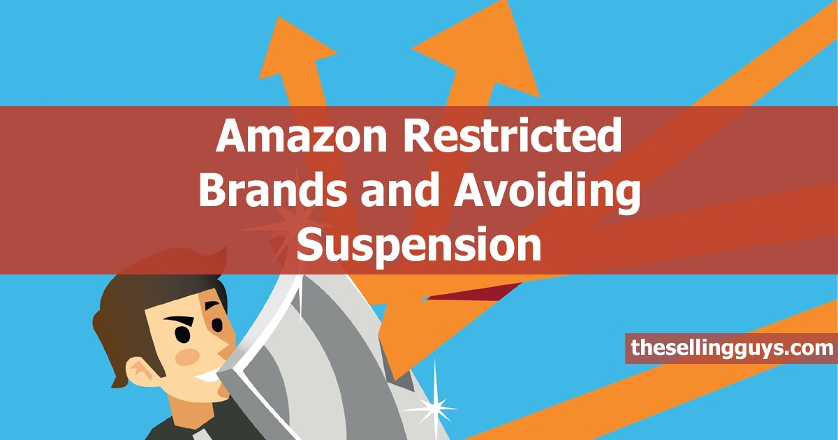 Identifying Amazon gated and restricted brands to avoid suspension The Selling Guys