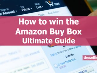 How to win the Amazon Buy Box Ultimate Guide