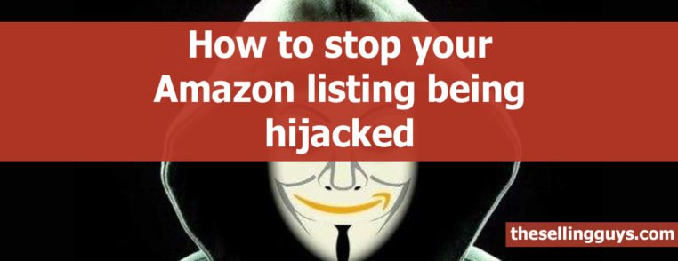 How to stop your Amazon product listing being hijacked