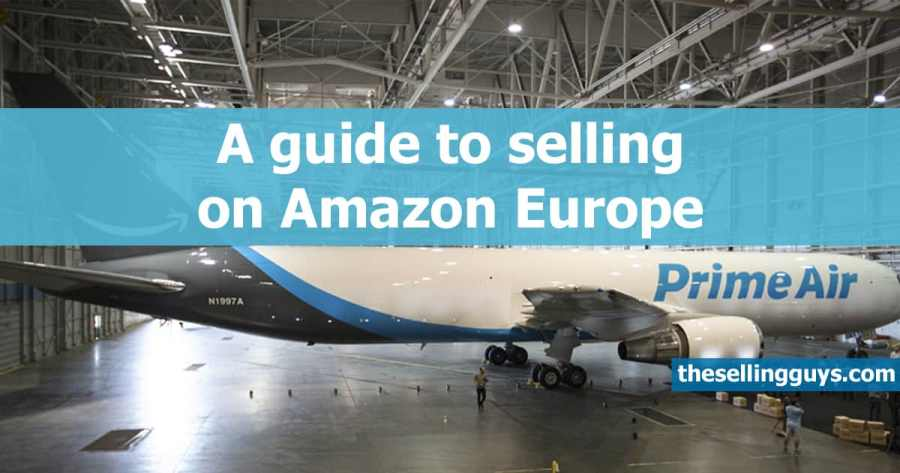 A Step-By-Step Guide to Selling on Amazon Europe