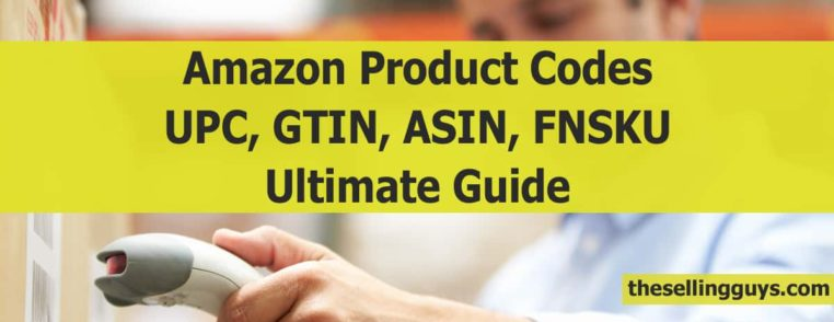 Ultimate Guide to Amazon Barcodes: UPC, GTIN, EAN, ASIN, FNSKU