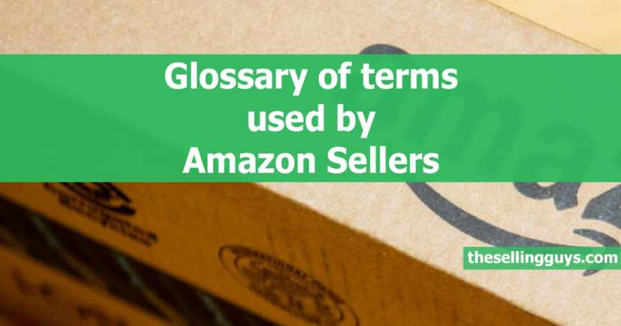 Glossary of Terms Used by Amazon Sellers