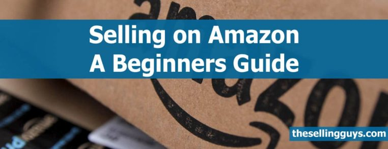 How To Sell On Amazon A Beginners Guide